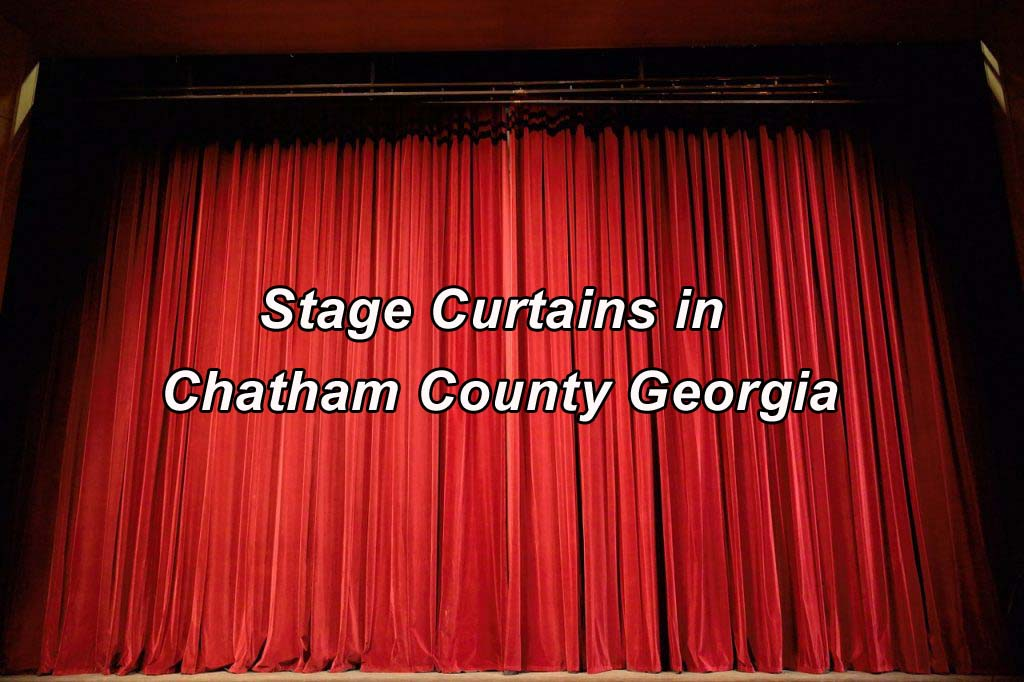 Stage Curtains in Chatham County Georgia