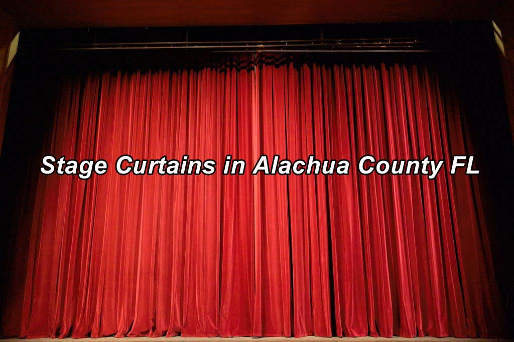 Stage Curtains in Alachua County Fl