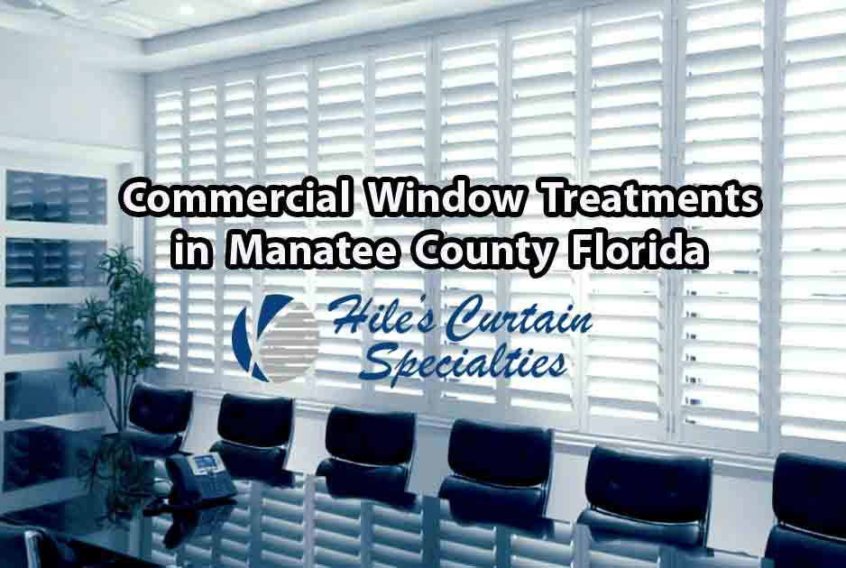 Commercial Window Treatments - Manatee County FL