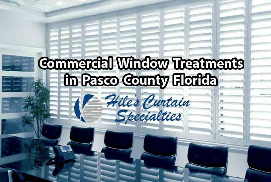 Commercial Window Treatments - Pasco County Florida - Hiles