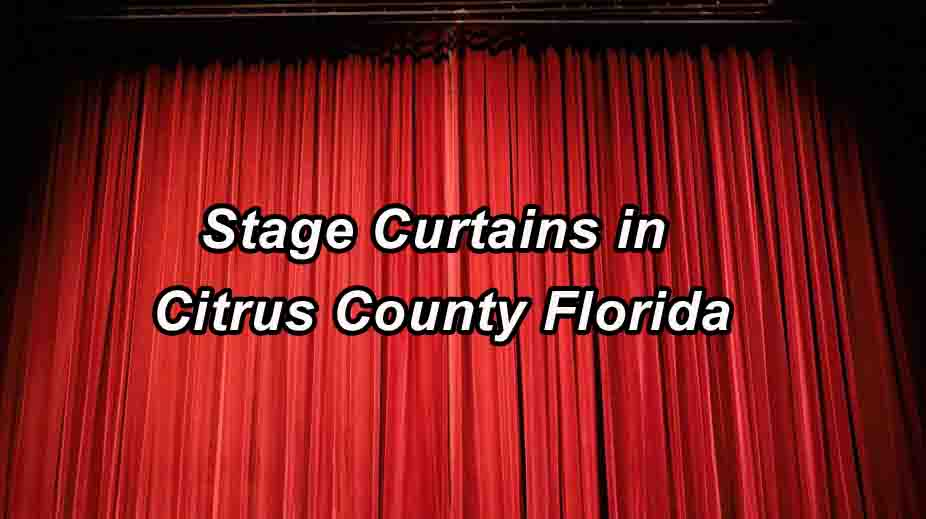 Stage Curtains - Citrus County Florida